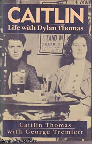 Caitlin: Life with Dylan Thomas: Thomas and George