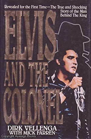 Elvis and the Colonel: Vellenga, Dirk &