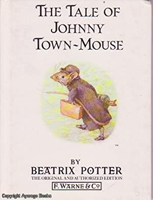 The Tale of Johnny Town-Mouse (Peter Rabbit: Potter, Beatrix