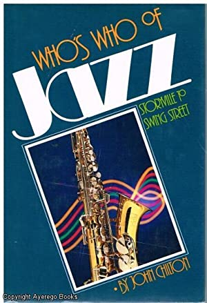 Who's Who of Jazz: Storyville to Swing: Chilton, John (Foreword
