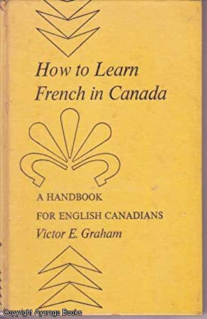 How to Learn French in Canada: A Handbook for English Canadians