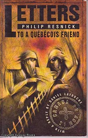 Letters to a Quebecois Friend