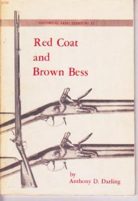 Red Coat and Brown Bess (Historical Arms: Darling, Anthony D.