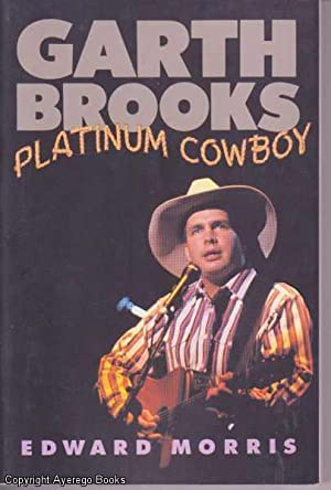 Garth Brooks: Platinum Cowboy: Morris, Edward