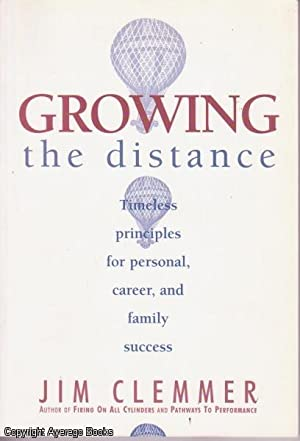 Growing the Distance: Timeless principles for personal, career, and family success