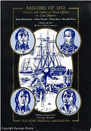 Sailors of 1812. Memoirs and Letters of Naval Officers on Lake Ontario: Richardson et al, James