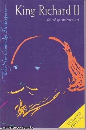 King Richard II (The New Cambridge Shakespeare): Shakespeare (edited by