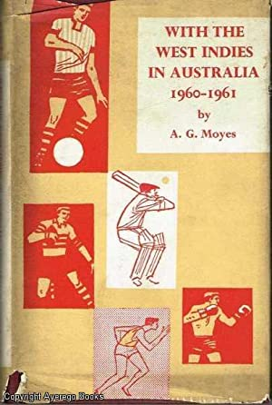 With The West Indies In Australia 1960-1961: Moynes, A.G.