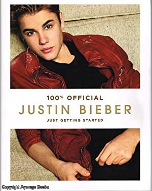 Justin Bieber Just Getting Started 100% Official: Bieber, Justin