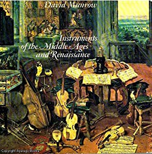 Instruments of the Middle Ages and Renaissance: Munrow (ed), David