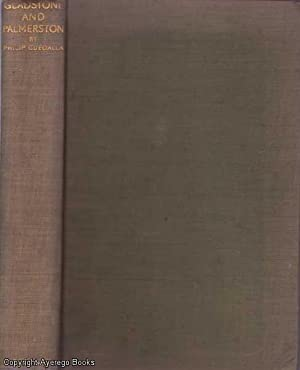 Gladstone and Palmerston: Being the Correspondence of: Guedalla, Philip