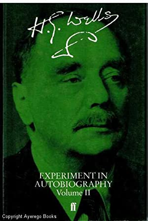Experiment In Autobiography Volume II: Wells, H.G.
