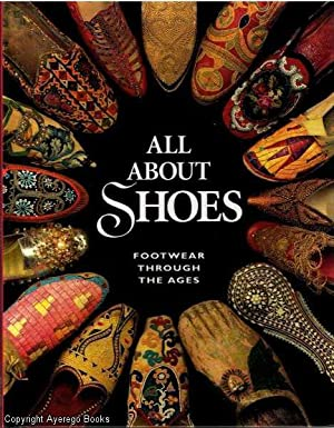 All About Shoes Footwear Through The Ages