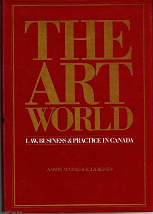 The Art World Law, business & practice: Milrad, Agnew, Aaron,