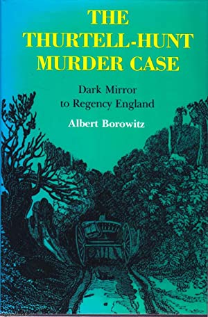 The Thurtell-Hunt Murder Case: Dark Mirror o Regency England