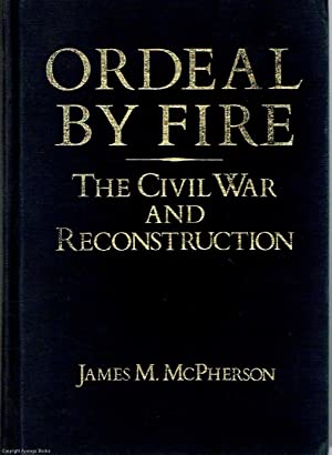 Ordeal by Fire The Civil War and: McPherson, James M.