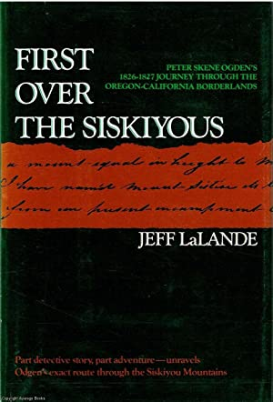 First Over The Siskiyous: LaLande, Jeff