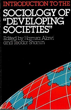 "Introduction to the Sociology of ""Developing Societies"": Alavi, Shanin, Hamza,"