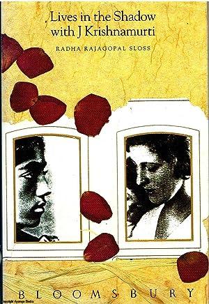 Lives in the Shadow with J Krishnamurti: Sloss, Radha Rajagopal