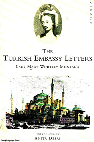 The Turkish Embassy Letters: Montague, Lady Mary