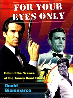 For Your Eyes Only Behind the scenes of the James Bond films