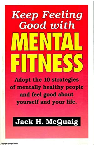 Keep Feeling Good with Mental Fitness
