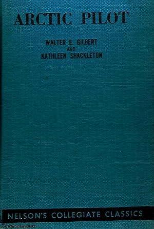 Archtic Pilot: Gilbert, Walter E.,