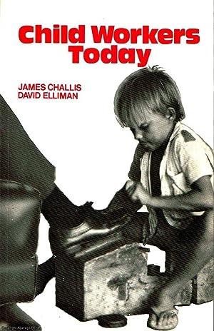 Child Workers Today: Challis, Elliman, James,