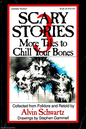Scary Stories 3: More tales to chill: Schwartz, Alvin