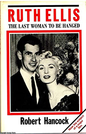 Ruth Ellis The last woman to be hanged