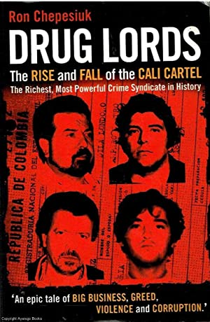 Drug Lords The rise and fall of the Cali Cartel