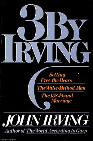 3 By Irving: Setting Free the Bears;: Irving, John