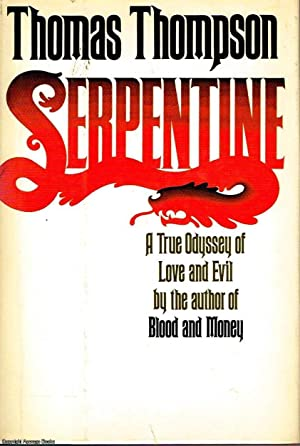 Serpentine A true odyssey of love and evil