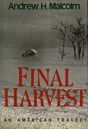 Final Harvest: An American Tragedy
