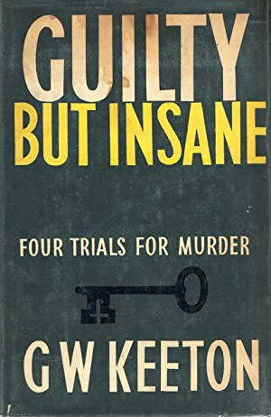 Guilty But Insane Four trials for murder