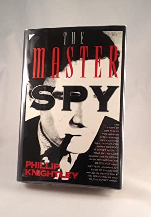 The Master Spy The Story of Kim: Knightley, Phillip