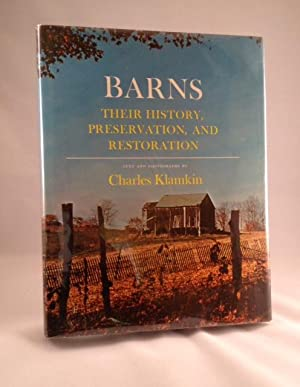 Barns Their History, Preservation, and Restoration