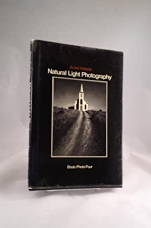Natural Light Photography Ansel Adams Basic Photo: Adams, Ansel