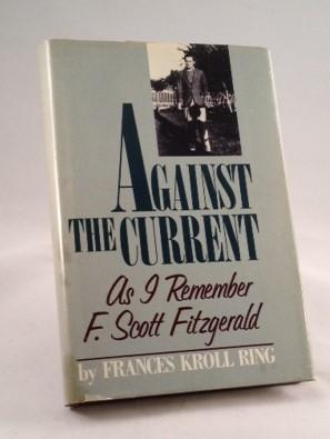 Against the Current As I remember F. Scott Fitzgerald
