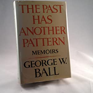 The Past Has Another Pattern Memoirs