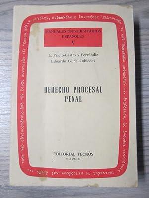 DERECHO PROCESAL PENAL: MANUALES UNIVERSITARIOS ESPAÑOLES V: L. PRIETO-CASTRO Y