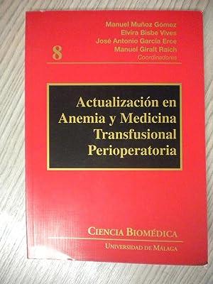 ACTUALIZACIÓN EN ANEMIA Y MEDICINA TRANSFUSIONAL PEIRIOPERATORIA: MANUEL MUÑOZ GÓMEZ,