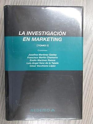 LA INVESTIGACION EN MARKETING (TOMO 1): JOSEFINA MARTÍNEZ GASTEY. FRANCISCO MARTÍN CHAMORRO. EMILIO...