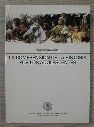 """LA COMPRENSIÓN DE LA HISTORIA POR LOS ADOLESCENTES. """"GRUPO VALLADOLID"""": VV. AA"""