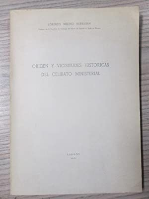 ORIGEN Y VICISITUDES HISTORICAS DEL CELIBATO MINISTERIAL: LORENZO MERINO BARRAGAN