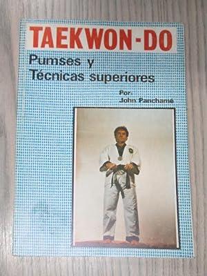 TAEKWON-DO. PUMSES Y TÉCNICAS SUPERIORES: JOHN PANCHAMÉ
