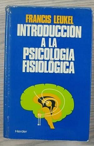 INTRODUCCIÓN A LA PSICOLOGÍA FISIOLOGICA: FRANCIS LEUKEL