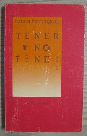 TENER Y NO TENER: ERNEST HEMINGWAY