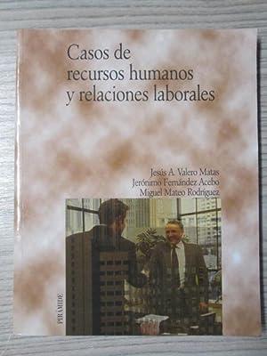 CASOS DE RECURSOS HUMANOS Y RELACIONES LABORALES.: JESUS A. VALERO