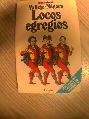 LOCOS EGREIDOS: JUAN ANTONIO VALLEJO NÁGERA